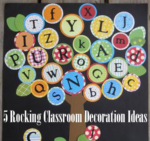 5 Rocking Classroom Decoration Ideas to make learning better